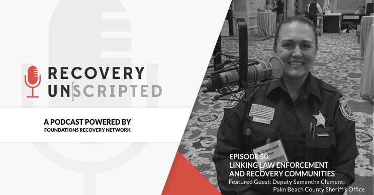 Deputy Samantha Clementi sits down with Recovery Unscripted to share the viewpoint from the law enforcement side of the opioid crisis. Deputy Samantha Clementi serves with the Palm Beach County Sheriff's Office in South Florida, where she's made it her mission to build a bridge between the police force and the individuals dealing with addiction and recovery in her district. But with limited regulatory support and new, counterfeit sober homes popping up without warning, it can be a challenge to stay ahead of the curve. She shares how she works together with the state attorney's office, code enforcement, trustworthy treatment providers and her community at large to protect her neighborhood and make sure that real recovery is available to everyone.